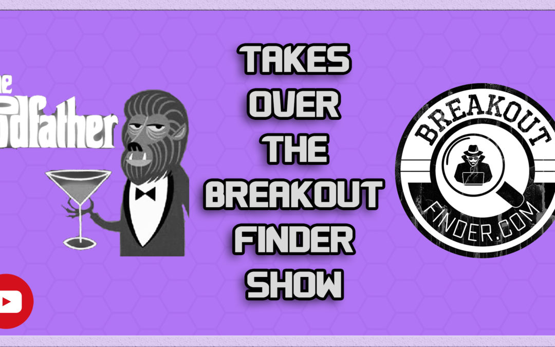"BREAKOUT FINDER VIDEOCAST Ep 010: ""Matt Kelley takes over everything"""