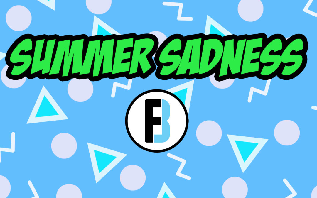 "BREAKOUT FINDER VIDEOCAST EP 013: ""SUMMER SADNESS"""