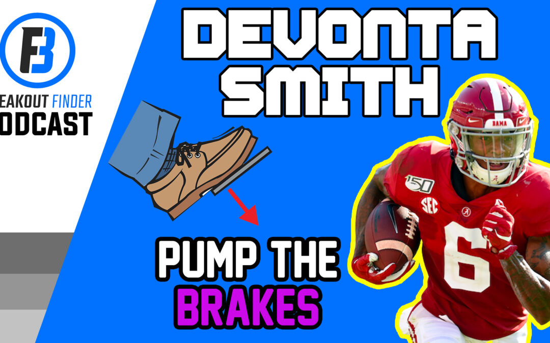 Breakout Finder: Pump the brakes on Devonta Smith